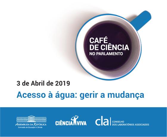 No dia 03 de abril, teve lugar a 18.ª Edição do Café de Ciência - Acesso à água: gerir a mudança.