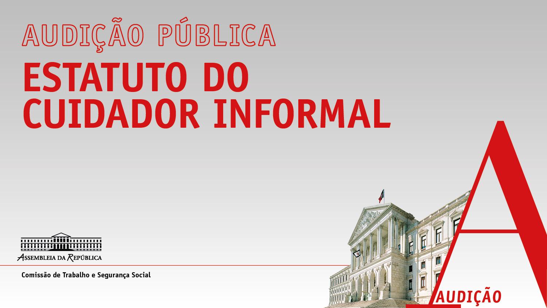 26 de janeiro de 2021 | 10H00 | Audição Pública - Estatuto do Cuidador Informal