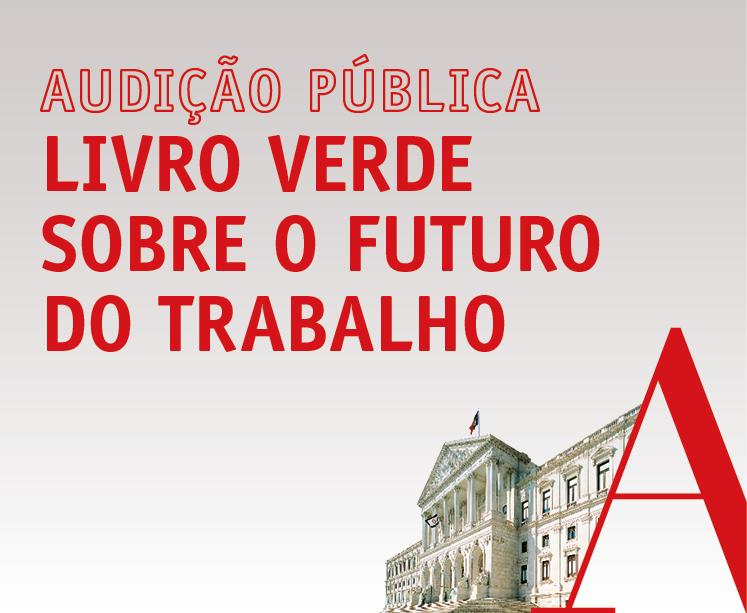 25 de maio de 2021 | 10H30 | Audição Pública – Livro Verde sobre o Futuro do Trabalho