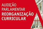 18.janeiro.2012 - Audição Parlamentar sobre Reorganização Curricular.