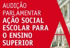 """25.maio.2012 - Audição Parlamentar """"Política de Ação Social Escolar para o Ensino Superior""""."""