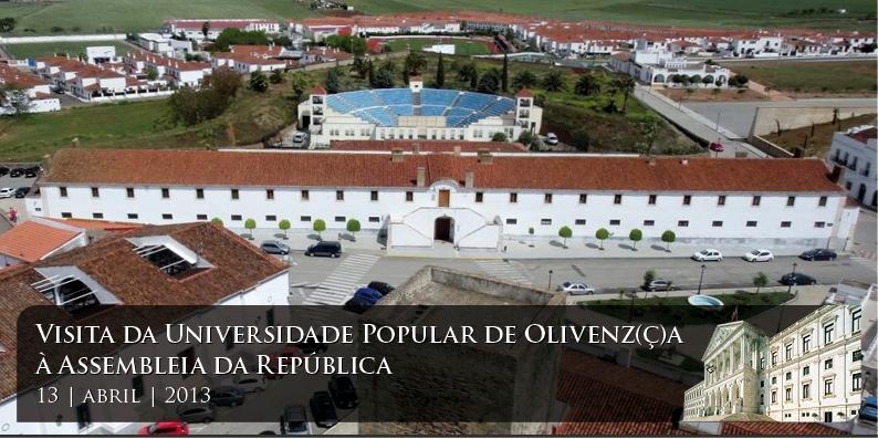 13.abril.2013 - Presidente da Comissão de Educação, Ciência e Cultura recebe alunos da Universidade Popular de Olivenz(ç)a - 11h00 (Auditório do Novo Edifício).