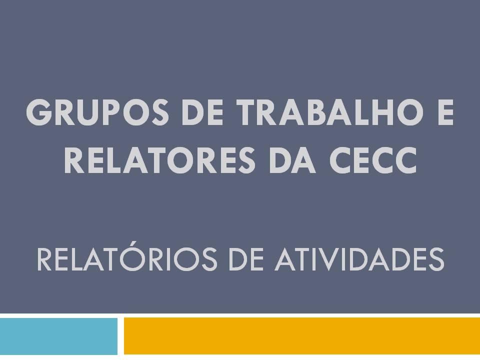 Relatórios de Atividades dos Grupos de Trabalho e Relatores da Comissão, relativos à 2.ª Sessão Legislativa.