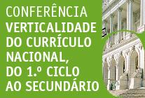 """07.maio.2014 - Conferência sobre """"Verticalidade do currículo nacional, do 1.º ciclo ao secundário""""."""