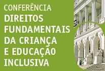 28.maio.2014 - Conferência sobre Direitos Fundamentais da Criança e Educação Inclusiva.