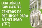 27.maio.2015 - Conferência sobre Centros de Recursos para a Inclusão.