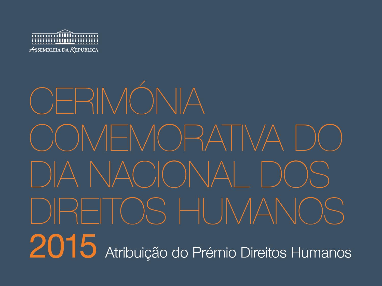 Cerimónia de Atribuição do Prémio Direitos Humanos 2015 | 10 de dezembro | 12h00 | Sala do Senado do Palácio de S. Bento