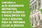 "19.abril.2016 - Conferência ""Alto rendimento desportivo, projeto olímpico e paralímpico Rio 2016 e desafios para os próximos ciclos olímpicos""."