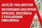 dia 26 de abril, o Grupo de Trabalho de Educação Especial procedeu à audição parlamentar sobre Necessidades Educativas Especiais, Deficiência e Escolaridade Obrigatória