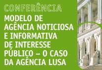 """28.março.2017 - Conferência """"O Modelo de Agência Noticiosa e Informativa de Interesse Público - O caso da Agência Lusa"""