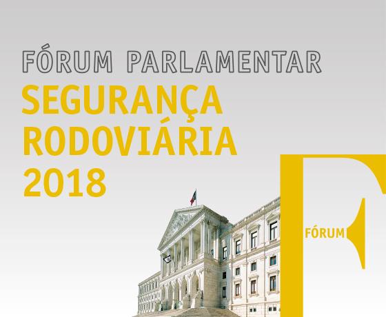 Fórum Parlamentar de Segurança Rodoviária 2018 | 8 de maio | Auditório António de Almeida Santos