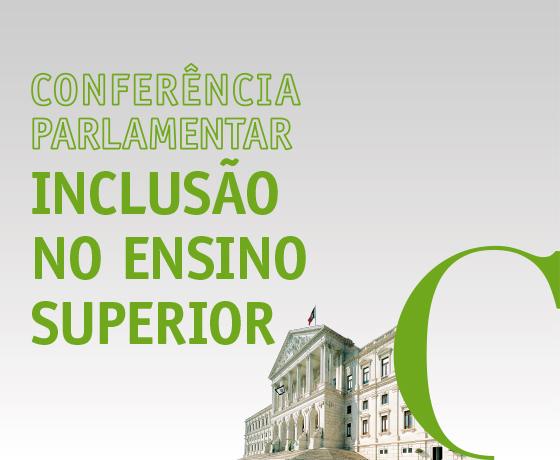 dia 16 de maio, o Grupo de Trabalho da Educação Especial procedeu à realização da CONFERÊNCIA PARLAMENTAR  INCLUSÃO NO ENSINO SUPERIOR