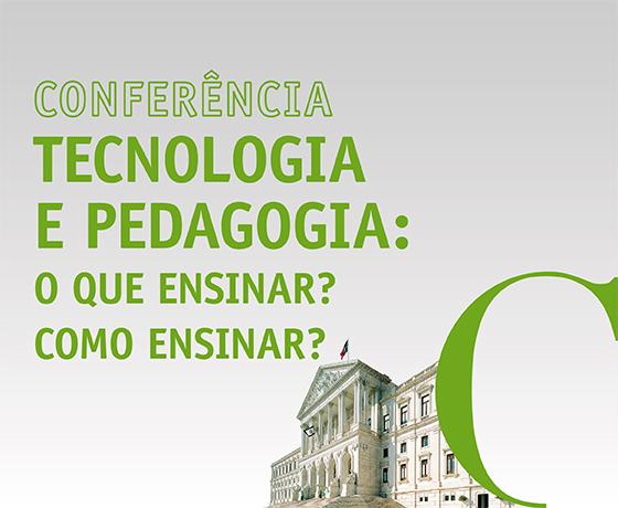 dia 23 de maio, a Comissão de Educação e Ciência procedeu à realização da Conferência -Tecnologia e Pedagogia: O que ensinar? Como ensinar?
